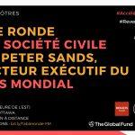 Table ronde de la société civile avec Peter Sands, directeur exécutif du Fonds mondial - 30 janvier