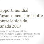 Enquête: Rapport mondial d'avancement sur la lutte contre le sida du Canada 2017